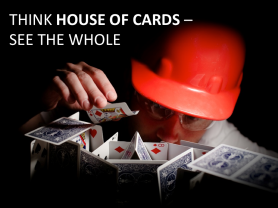 Lean Software Development -- Think House of Cards -- See the Whole